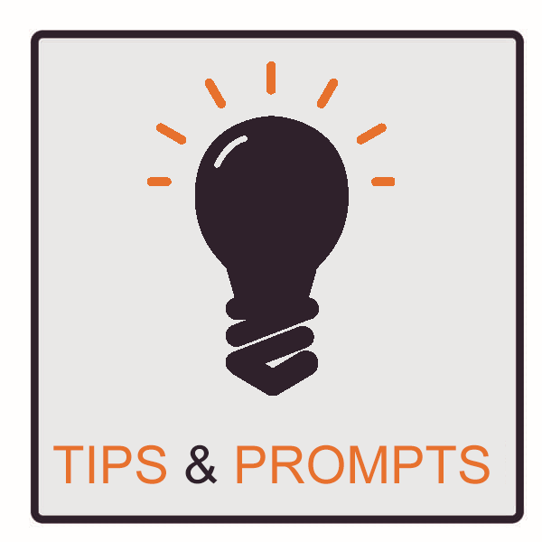 Tips and Prompts