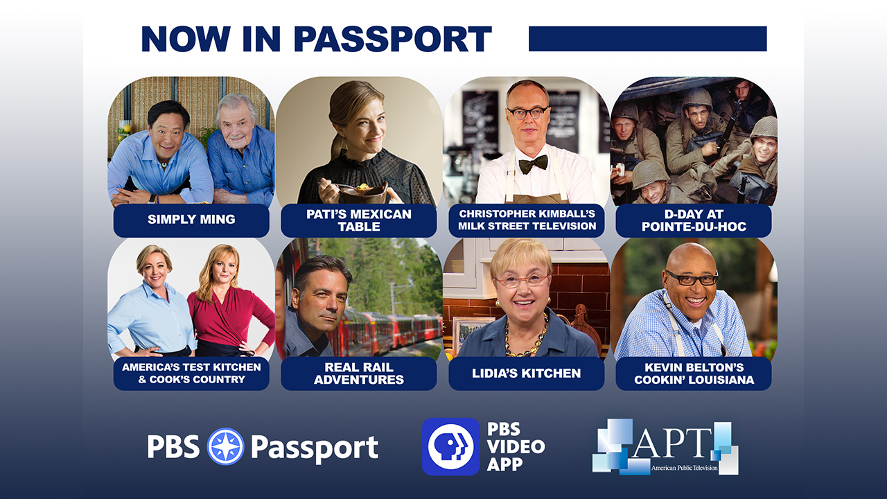 APT programs coming to PBS Passport includ Simply Ming, Pati's Mexican Table, Milk Street Kitchen, Real Rail Adventures and more.