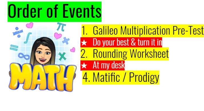 A slide titled Order of Events directs students to work on Galileo multiplication, a rounding worksheet and Matific/Prodigy.